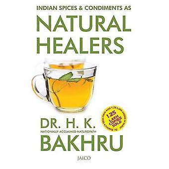 Indian Spices  Condiments as Natural Healers by Bakhru & Dr. H. K.