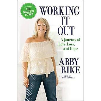 Working It Out A Journey of Love Loss and Hope by Rike & Abby