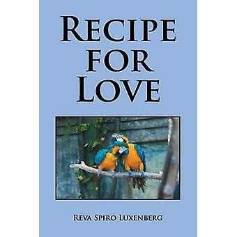 Recipe for Love door Reva Spiro Luxenberg