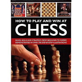 How to Play and Win at Chess - Rules - skills and strategy - from begi