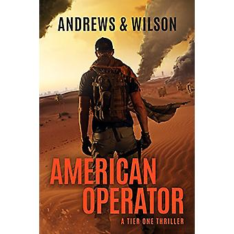 American Operator - A Tier One Story by Brian Andrews - 9781503904422