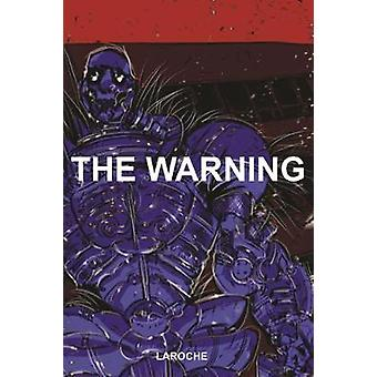 The Warning Volume 1 by Edward Laroche - 9781534311428 Book