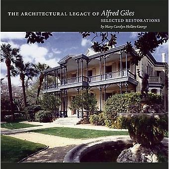 The Architectural Legacy of Alfred Giles - Selected Restorations by Ma