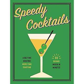 Speedy Cocktails by Speedy Cocktails - 9781604338522 Book