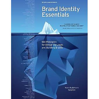 Brand Identity Essentials - Revised and Expanded - 100 Principles for