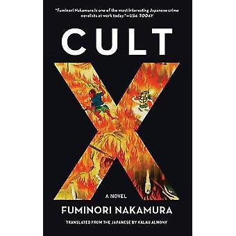 Cult X by Fuminori Nakamura - 9781641290234 Book