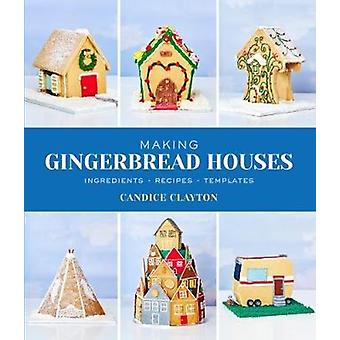 Making Gingerbread Houses by Candice Clayton - 9781742577777 Book