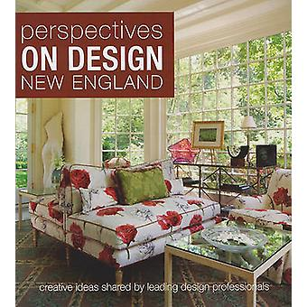 Perspectives on Design New England - Creative Ideas Shared by Leading