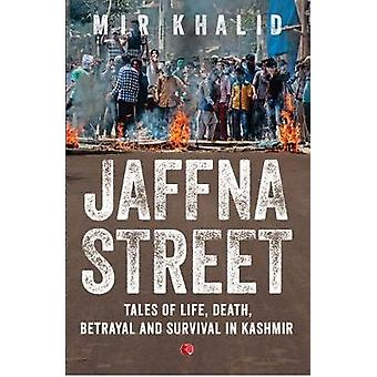 JAFFNA STREET - Tales of Life - Death - Betrayal and Survival in Kashm