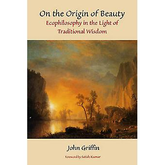 On the Origin of Beauty - Ecophilosophy in the Light of Traditional Wi
