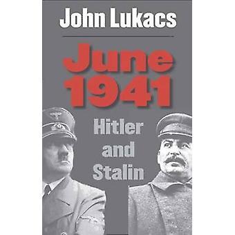June 1941 - Hitler and Stalin by John R. Lukacs - 9780300123647 Book