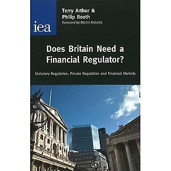 Does Britain Need a Financial Regulator?: Statutory Regulation, Private Regulation & Financial Markets