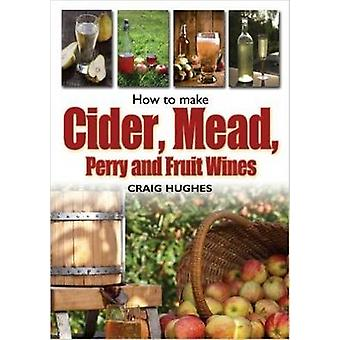 How to Make Cider - Mead - Perry and Fruit Wines by Craig Hughes - 97