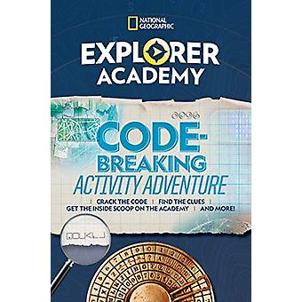 Explorer Academy Codebreaking Adventure 1 by National Geographic Kids