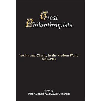Great Philanthropists - Wealth and Charity in the Modern World 1815-19
