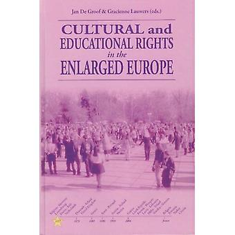 Cultural & Educational Rights in the Enlarged Europe by Jan de Gr