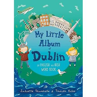 My Little Album of Dublin - An English / Irish Word Book door Juliette S