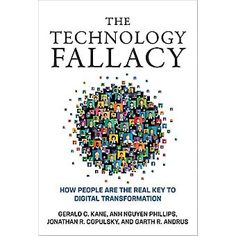 The Technology Fallacy - How People Are the Real Key to Digital Transf