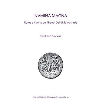 NVMINA MAGNA - Roma e il culto dei Grandi Dei di Samotracia by Emilian