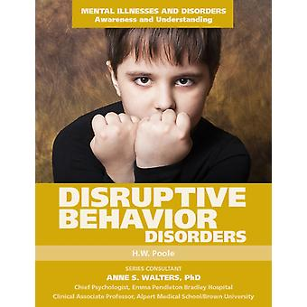 Disruptive Behavior Disorders by H W Poole