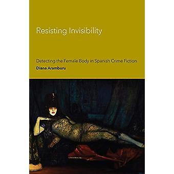 Resistencia a la invisibilidad - Detectar el cuerpo femenino en la delincuencia española Fi