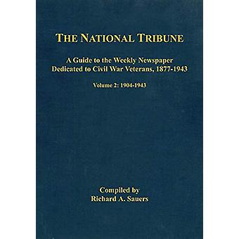 The National Tribune Civil War Index - Volume 2 - A Guide to the Weekl