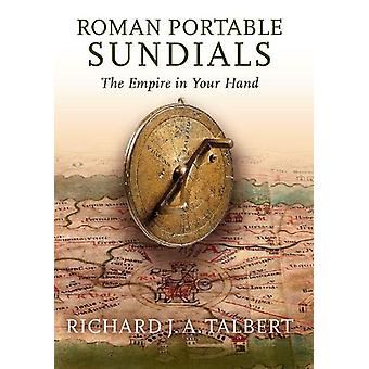Roman Portable Sundials - The Empire in Your Hand by Richard J.A. Talb
