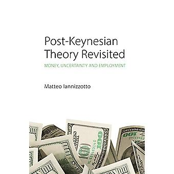 Post-Keynesian Theory Revisited by Matteo Iannizzotto - 9781788211499
