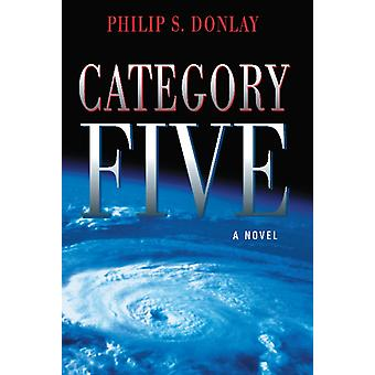Category Five by Philip Donlay