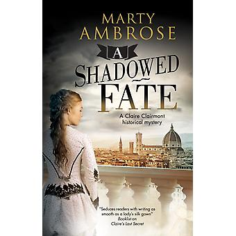 A Shadowed Fate by Ambrose & Marty