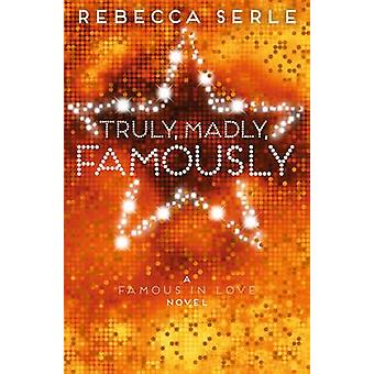 Truly - Madly - Famously by Rebecca Serle - 9781447250371 Book