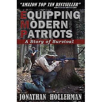 Emp - Equipping Modern Patriots - A Story of Survival by Jonathan Holle