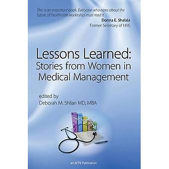 Lessons Learned - Stories from Women in Medical Management by Deborah