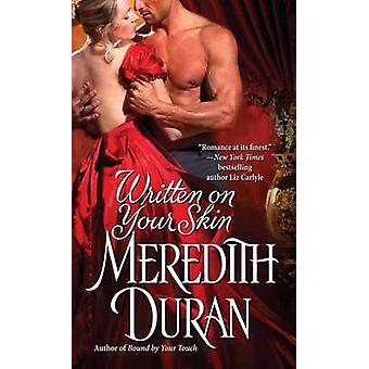 Written on Your Skin by Meredith Duran - 9781476788913 Book