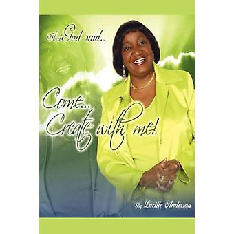 And God Said - Come! Create with Me by Lucille Anderson - 97816026632