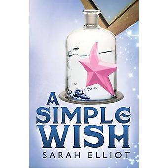 A Simple Wish by Sarah Elliot - 9781843869597 Book