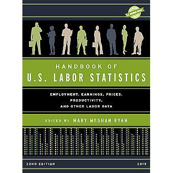 Handboek van amerikaanse arbeidsstatistieken 2019 Werkgelegenheidsverdiensten Prijzen Productiviteit en andere arbeidsgegevens US DataBook Series Werkgelegenheidsverdiensten en andere arbeidsgegevens 22e editie
