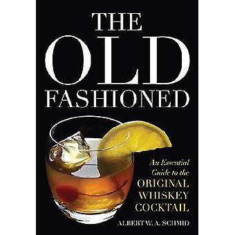 The Old Fashioned by Albert W. A. Schmid