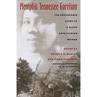 Memphis Tennessee Garrison by Edited by Ancella R Bickley & Edited by Lynda Ann Ewen