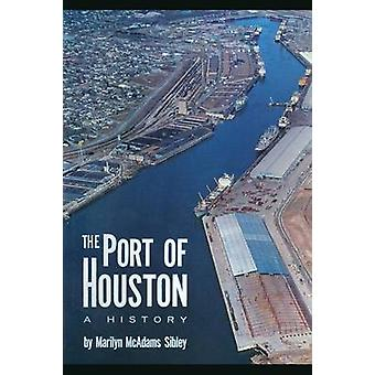 The Port of Houston by Marilyn McAdams Sibley