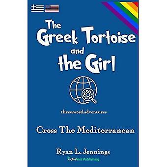 La tortue grecque et la fille : traverser la Méditerranée (Rainbow Travellers)