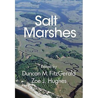 Salt Marshes by Edited by Duncan Fitzgerald & Edited by Zoe Hughes