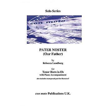 Pater Noster (Nasz ojciec), Eb Horn Z Piano Acc. (Zawiera F Horn Część) Rebecca Lundberg Con Moto Publikacje