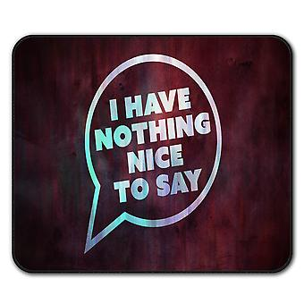 Nothing Nice Saying  Non-Slip Mouse Mat Pad 24cm x 20cm | Wellcoda
