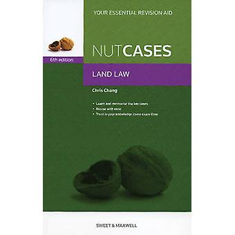 Nutcases Land Law (6th Revised edition) by Chris Chang - 978041402271