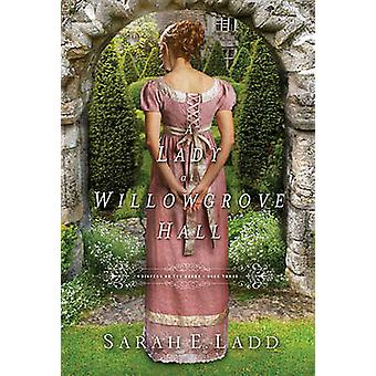 Eine Dame in der Willowgrove Hall durch Sarah E. Ladd - 9781401688370 Buch