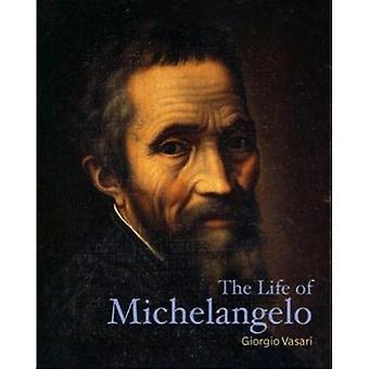 The Life of Michelangelo by Giorgio Vasari - 9781606065655 Book