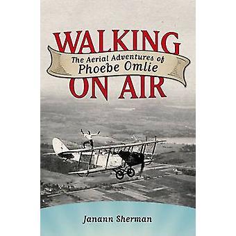 Walking on Air - antenn äventyr av Phoebe Omlie av Janann Sherm