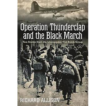 Operation Thunderclap and the Black March - Two Stories from the Unsto