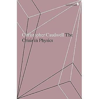 Kryzys w fizyce przez Christopher Caudwell - 9781786634603 książki